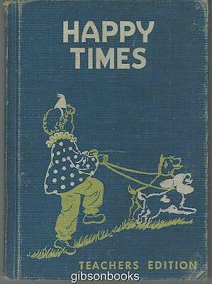 Happy Times by Guy Bond 1954 Developmental Reading Series Illustrated Teacher