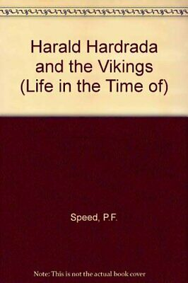 Harald Hardrada and the Vikings (Life in the Tim... by Poulton, Michael Hardback