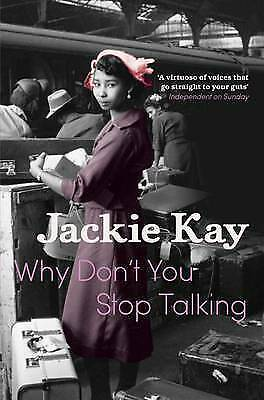 Why Don't You Stop Talking: Stories by Jackie Kay, Book, New (Paperback)