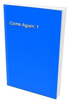 Come Again: 1 Paperback Book The Cheap Fast Free Post