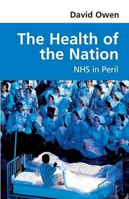 The Health of the Nation: NHS in Peril by Owen, David Book The Cheap Fast Free