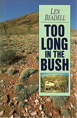 TOO LONG IN THE BUSH (A LIFETIME IN THE BUSH) by Beadell Len Book The Cheap Fast
