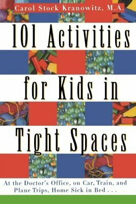 101 Activities for Kids in Tight Spaces: At the... by Kranowitz, Carol Paperback