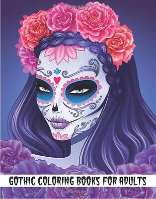 Adult Colouring Book Gothic Fantasy Day of the Dead Stress Relieving Patterns