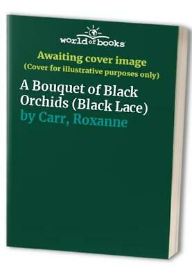 A Bouquet of Black Orchids (Black Lace) by Carr, Roxanne Paperback Book The