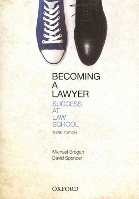 Becoming a Lawyer Success at Law School by Michael Brogan 9780195524062