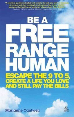Be a Free Range Human Escape the 9-5, Create a Life You Love an... 9780749466107