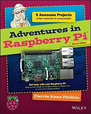 Adventures in Raspberry Pi by Philbin, Carrie Anne Book The Cheap Fast Free Post