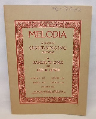 1909 Melodia Course in Sight-Singing Solfeggio Book 1 by Samuel Cole & Leo Lewis
