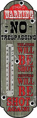River's Edge No Trespassing Will Be Shot Tin Indoor/Outdoor Thermometer