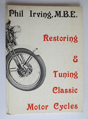 RESTORING & TUNING CLASSIC MOTOR CYCLES By Phil Irving, M.B.E 1979