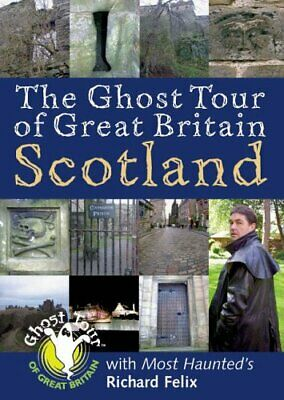 The Ghost Tour of Great Britain: Scotland by Felix, Richard Hardback Book The