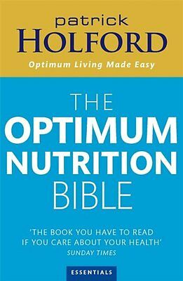 The Optimum Nutrition Bible: The Book You Have To Read If Your Care About Your