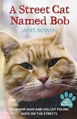 A Street Cat Named Bob By James Bowen. 9781444737110