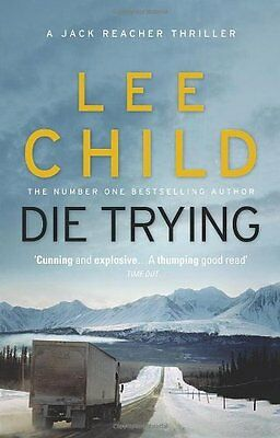 Die Trying: (Jack Reacher 2) By Lee Child. 9780857500052