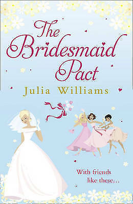 The Bridesmaid Pact by Julia Williams, Book, New (Paperback)