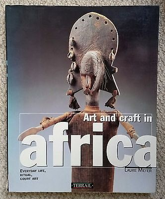 Art & Craft in Africa Book, Softcover.   Meyer 1995