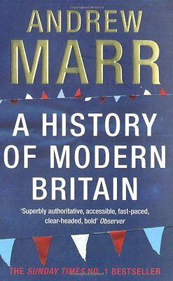 A History of Modern Britain By Andrew Marr. 9780330511476