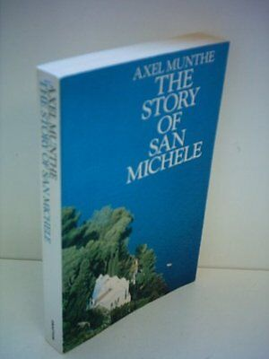 The Story of San Michele By Axel Munthe. 9780583125154