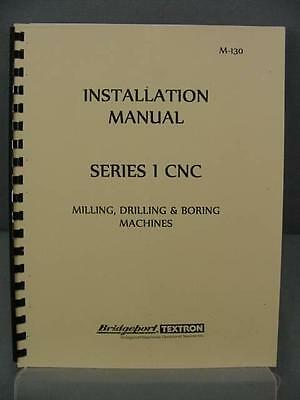 Bridgeport Series I CNC Installation Manual - M-130