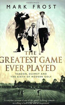The Greatest Game Ever Played: Vardon, Ouimet and the birth of  .9780751533262