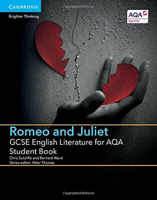 GCSE English Literature for AQA Romeo and Juliet Stud... by Chris Sutcliffe , Be