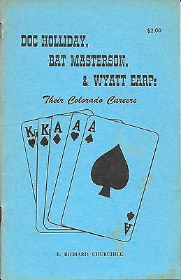 Doc Holliday, Bat Masterson, Wyatt Earp: Their Colorado Careers 1977 Booklet