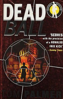 Foul Play: Dead Ball (Football Detective) By Tom Palmer
