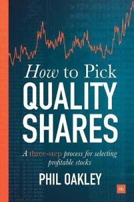 How to Pick Quality Shares: A Three-Step Process for Selecting Profitable...