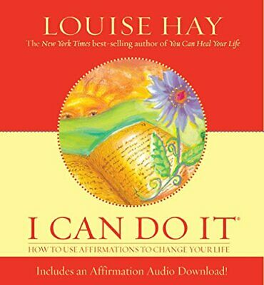 I Can Do It: How To Use Affirmations To Change Your L... by Hay, Louise Hardback