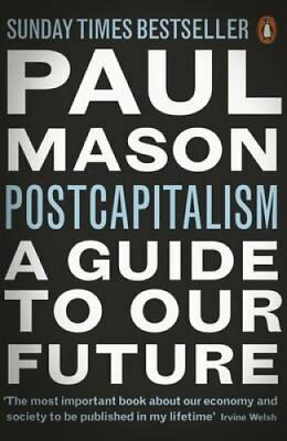 Postcapitalism A Guide to Our Future by Paul Mason 9780141975290