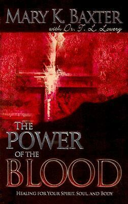 The Power of the Blood : Healing for Your Spirit, Soul, and Body by T. L....