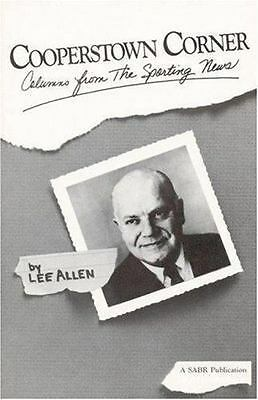 Cooperstown Corner : Columns from the Sporting News, 1962-1969 by Lee Allen...