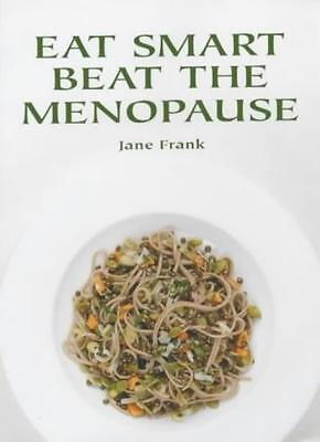 Eat Smart Beat the Menopause By Jane Frank
