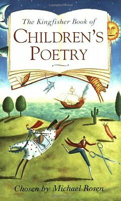 The Kingfisher Book of Children's Poetry By Michael Rosen, Alice Englander