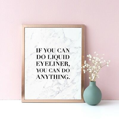 Make up Eyeliner Inspirational Typography Quote Print Marble Wall Art Home Print