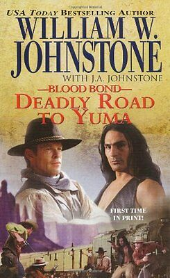 Deadly Road to Yuma (Blood Bond), Johnstone, J. A. Paperback Book The Cheap Fast