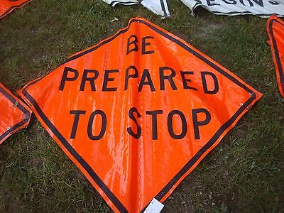 """Be Prepared To Stop Fluorescent Vinyl With Ribs Road Sign 48"""" X 48"""""""