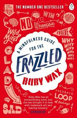 A mindfulness guide for the frazzled by Ruby Wax (Paperback)