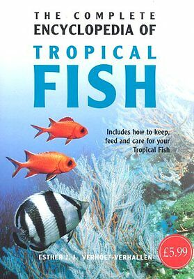 Complete Encyclopedia of Tropical Fish By Esther J. J. Verhoef-Verhallen