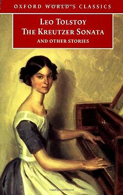 The Kreutzer Sonata and Other Stories (Oxford World's Classics) By Leo Tolstoy,