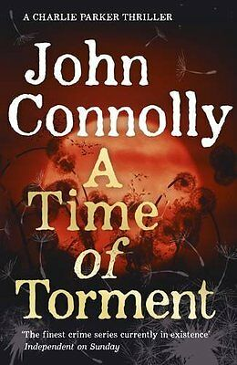 A Time of Torment: A Charlie Parker Thriller: 14 By John Connolly