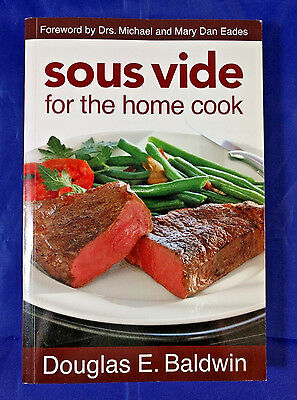 Sous Vide for the Home Cook Cookbook (Paperback) by Douglas Baldwin - NEW