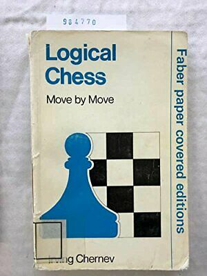 Logical Chess Move by Move by Chernev, Irving Paperback Book The Cheap Fast Free