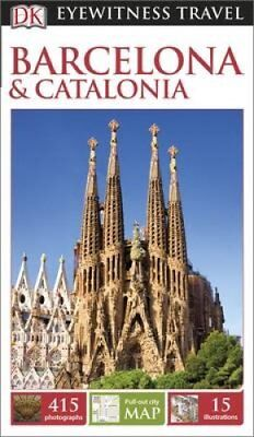 DK Eyewitness Travel Guide: Barcelona & Catalonia by DK Publishing 9780241189221