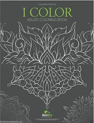 I Colour Adult Coloring Book Creative Art Therapy Relax Anti Stress Flowers NEW