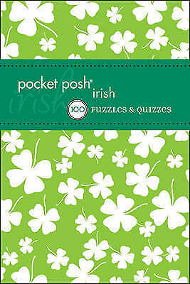 Pocket Posh Irish: Puzzles & Quizzes (Pocket Posh Puzzle) by The Puzzle Society