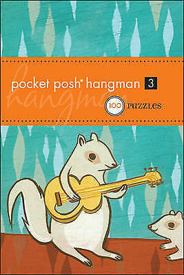 Pocket Posh Hangman 3: 100 Puzzles by The Puzzle Society