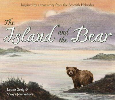The Island and the Bear by Louise Greig (Paperback, 2017)
