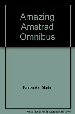 Amazing Amstrad Omnibus by Fairbanks, Martin Paperback Book The Cheap Fast Free